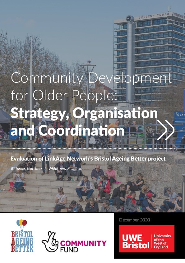 Community development for older people: Strategy, organisation and coordination - Evaluation of LinkAge Network's Bristol Ageing Better project Thumbnail